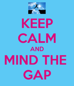 keep-calm-and-mind-the-gap-269